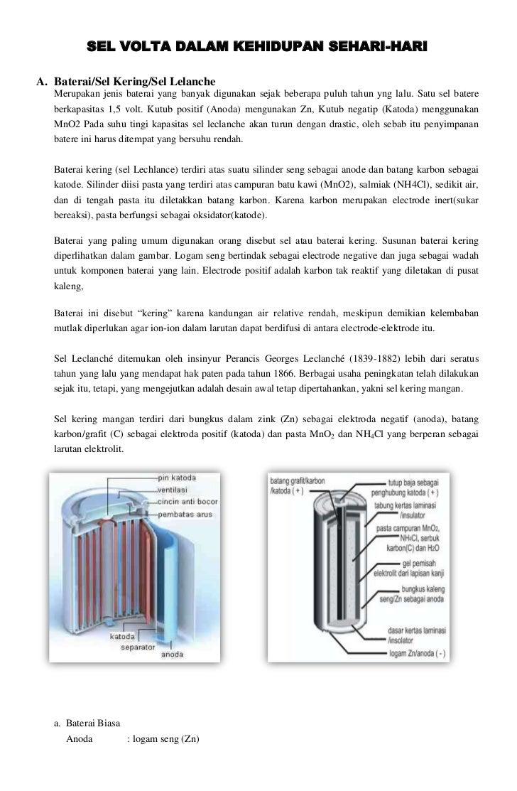 SEL VOLTA DALAM KEHIDUPAN SEHARI-HARIA. Baterai/Sel Kering/Sel Lelanche   Merupakan jenis baterai yang banyak digunakan se...