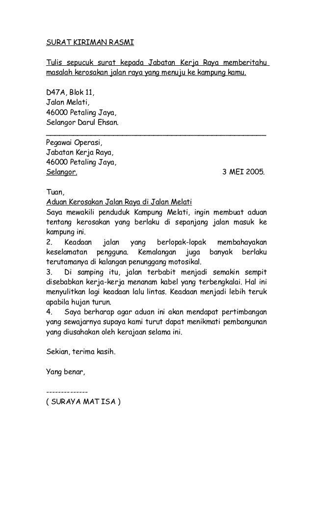 SURAT KIRIMAN RASMITulis sepucuk surat kepada Jabatan Kerja Raya memberitahumasalah kerosakan jalan raya yang menuju ke ka...