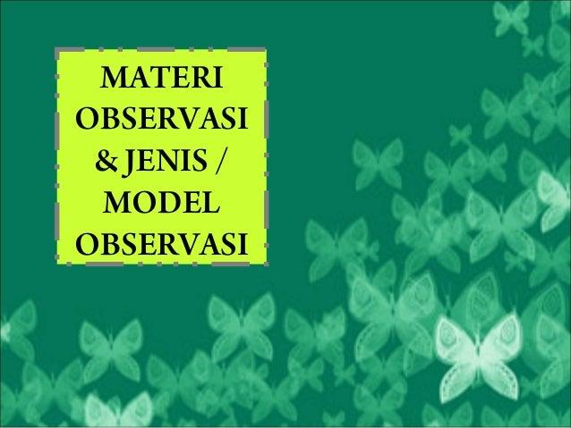 MATERIOBSERVASI & JENIS / MODELOBSERVASI
