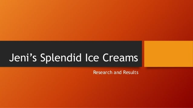 Jeni's Splendid Ice Creams Research and Results