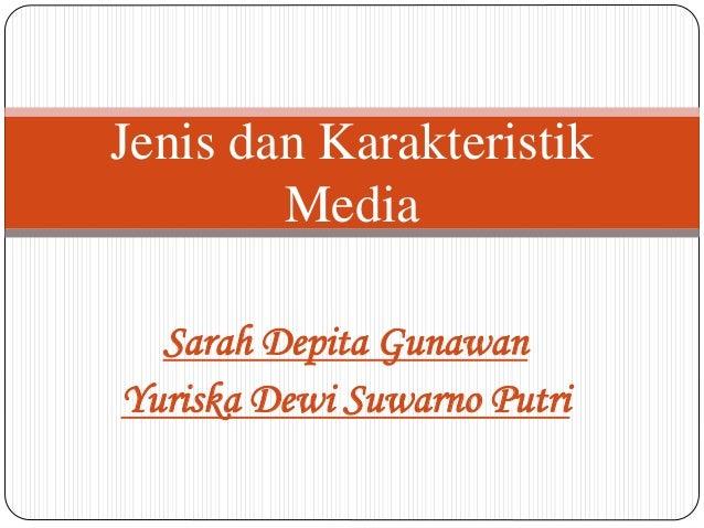 Jenis Dan Karakteristik Media