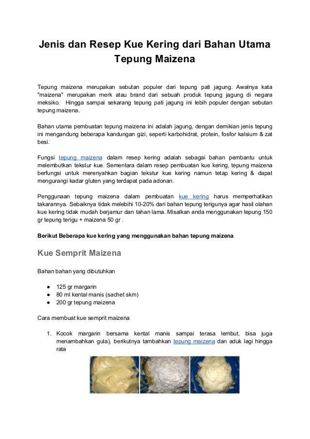 Jenis dan Resep Kue Kering dari Bahan Utama Tepung Maizena Tepung maizena merupakan sebutan populer dari tepung pati jagun...