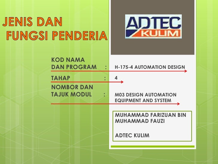 KOD NAMADAN PROGRAM   :   H-175-4 AUTOMATION DESIGNTAHAP         :   4NOMBOR DANTAJUK MODUL   :   M03 DESIGN AUTOMATION   ...