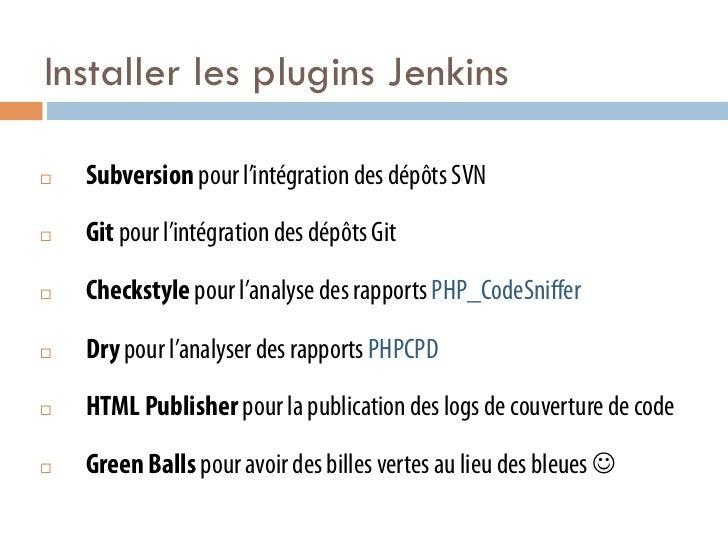 Installer les plugins Jenkins¨   Subversion pour l'intégration des dépôts SVN¨   Git pour l'intégration des dépôts Git...