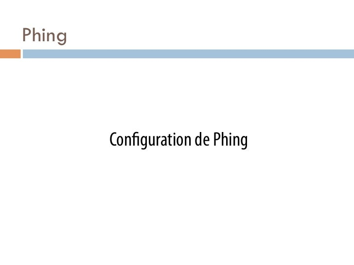 Phing        Con guration de Phing