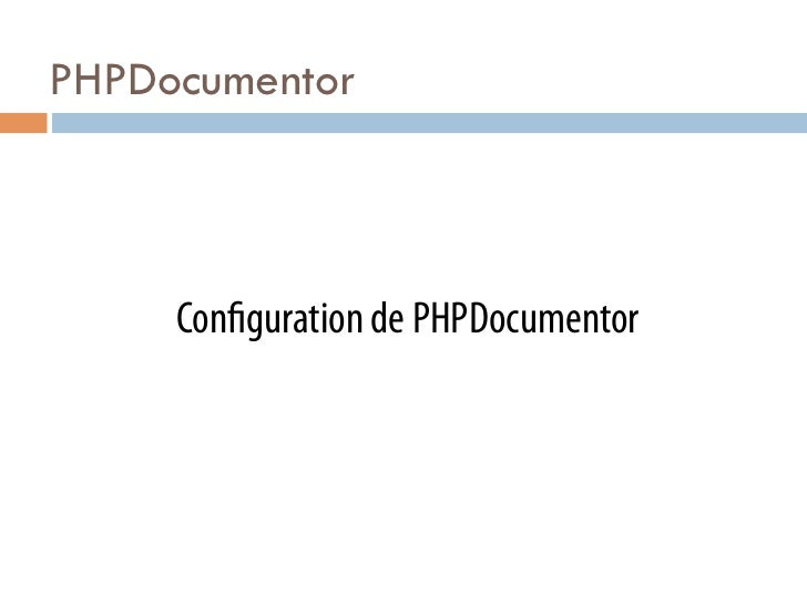PHPDocumentor     Con guration de PHPDocumentor