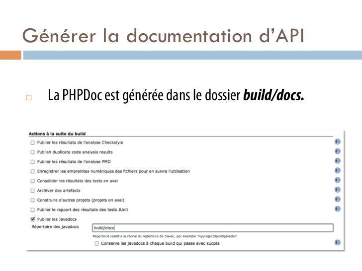 Générer la documentation d'API¨   La PHPDoc est générée dans le dossier build/docs.