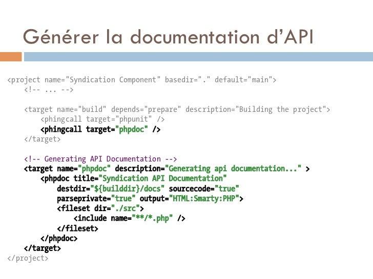"Générer la documentation d'API<project name=""Syndication Component"" basedir=""."" default=""main"">    <!-- ... -->    <target..."