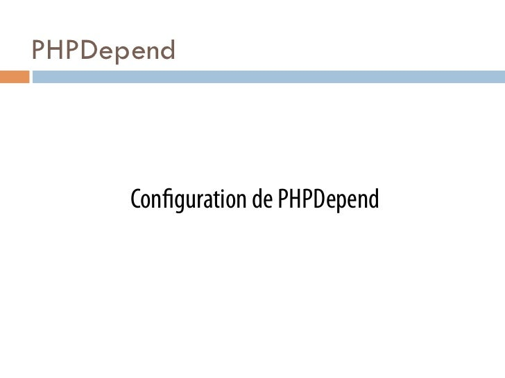 PHPDepend      Con guration de PHPDepend
