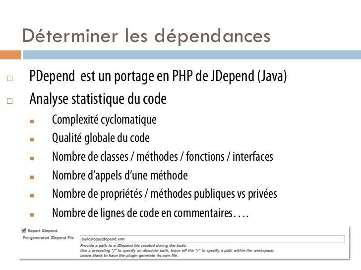 Déterminer les dépendances¨   PDepend est un portage en PHP de JDepend (Java)¨   Analyse statistique du code      n ...