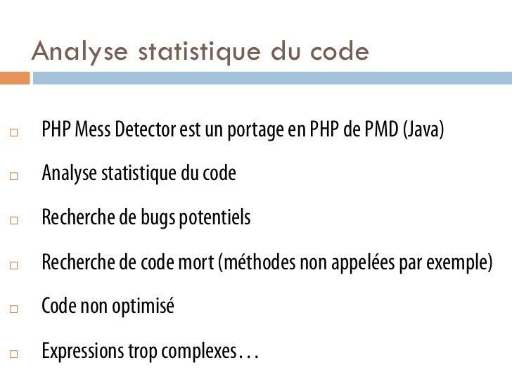Analyse statistique du code¨   PHP Mess Detector est un portage en PHP de PMD (Java)¨   Analyse statistique du code¨...