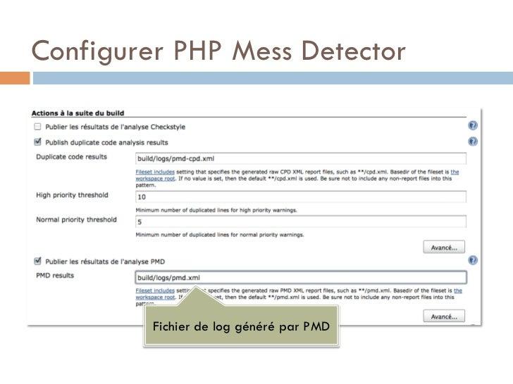 Configurer PHP Mess Detector         Fichier de log généré par PMD