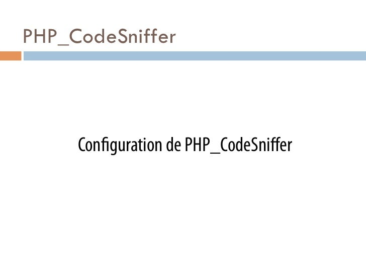 PHP_CodeSniffer     Con guration de PHP_CodeSniffer