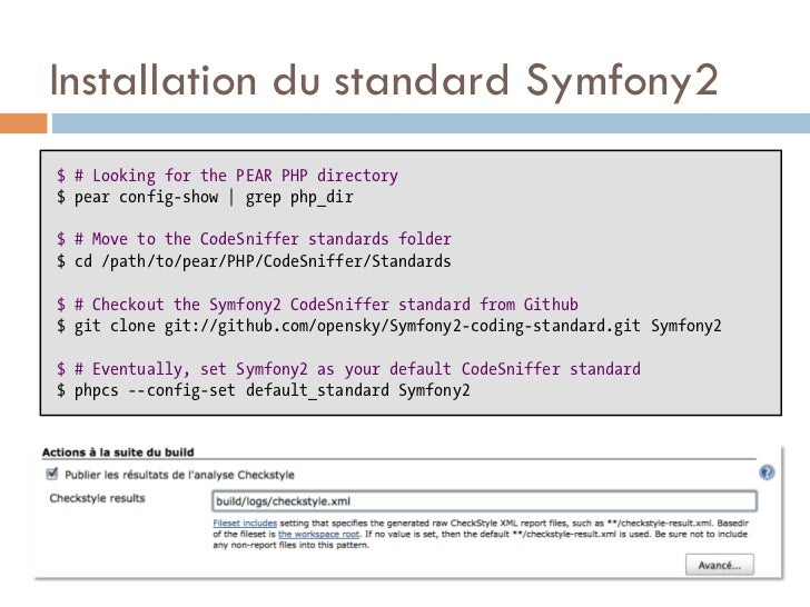 Installation du standard Symfony2$ # Looking for the PEAR PHP directory$ pear config-show   grep php_dir$ # Move to the Co...