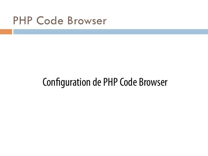 PHP Code Browser     Con guration de PHP Code Browser