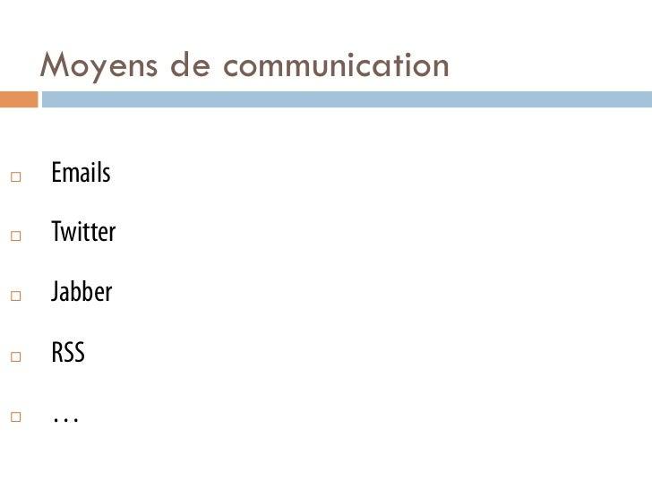 Moyens de communication¨   Emails¨   Twitter¨   Jabber¨   RSS¨   …