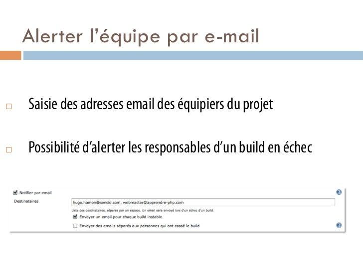 Alerter l'équipe par e-mail¨   Saisie des adresses email des équipiers du projet¨   Possibilité d'alerter les responsa...