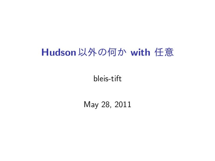 Hudson                  with           bleis-tift         May 28, 2011