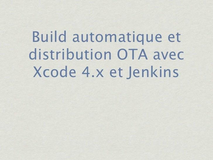 Build automatique etdistribution OTA avec Xcode 4.x et Jenkins