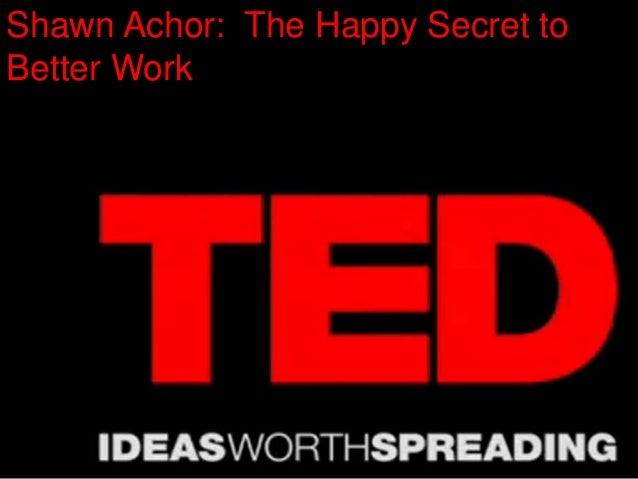 Shawn Achor: The Happy Secret toBetter Work