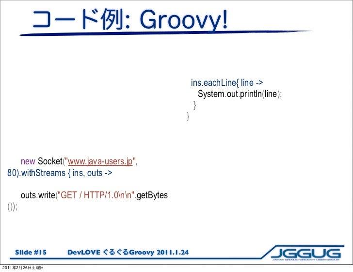 ins.eachLine{ line ->                                                              System.out.println(line);              ...