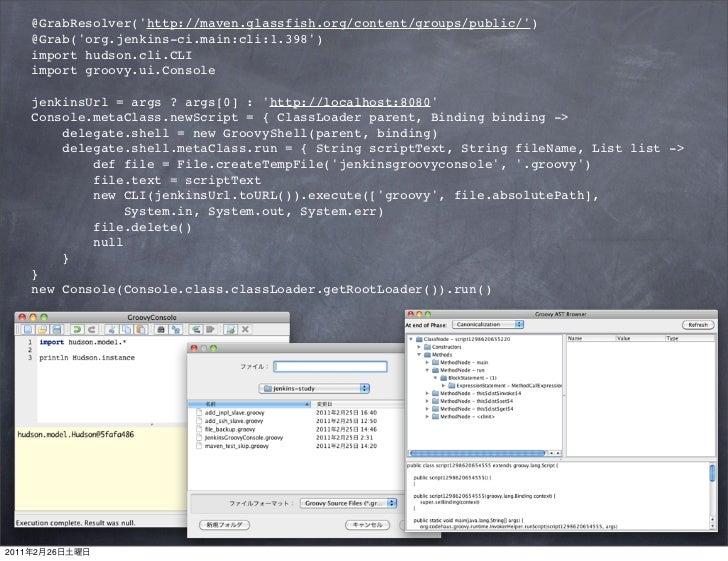@GrabResolver(http://maven.glassfish.org/content/groups/public/)       @Grab(org.jenkins-ci.main:cli:1.398)       import h...