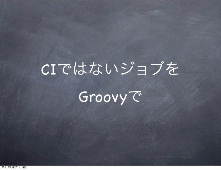 CI                     Groovy2011   2   26