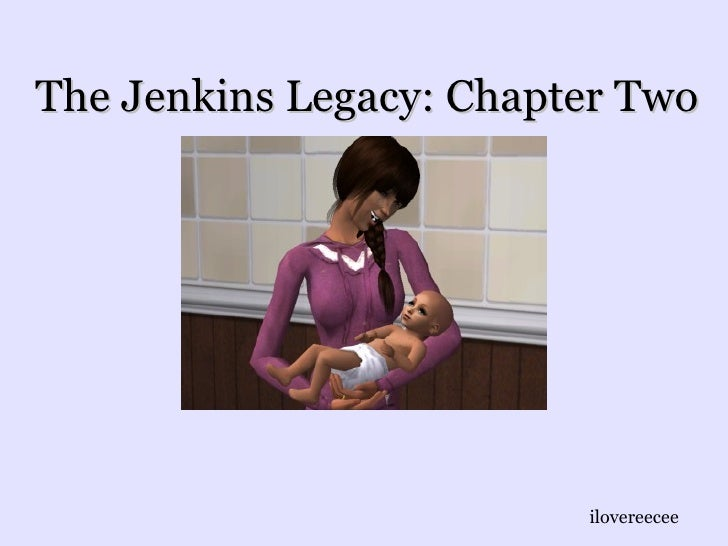 The Jenkins Legacy: Chapter Two
