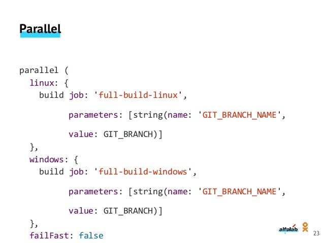 When → expression expression { return readFile('pom.xml') .contains('mycomponent') } expression { return A || B } anyOf { ...