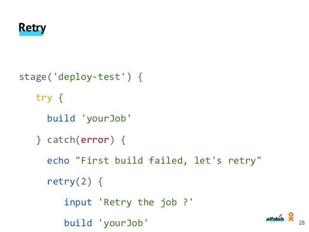 "Wait until stage('deploy-test') { waitUntil { try { build 'yourJob' true } catch(error) { input ""Retry the job ?"" currentB..."