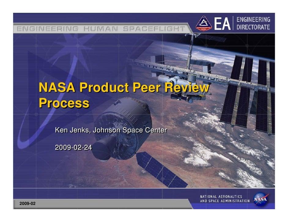 NASA Product Peer Review          Process            Ken Jenks, Johnson Space Center            2009-02-242009-02