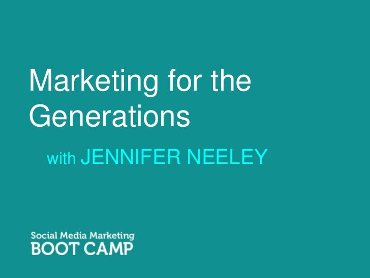 Marketing for the Generations<br />with JENNIFER NEELEY<br />