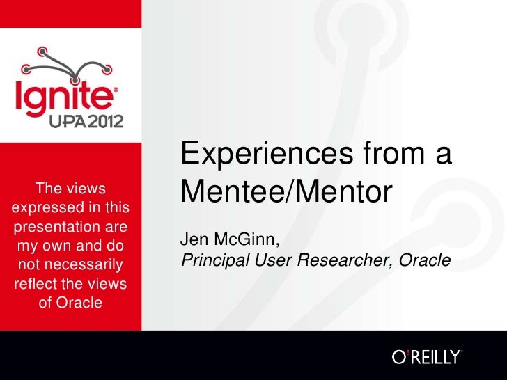Experiences from a    The viewsexpressed in this                    Mentee/Mentorpresentation are my own and do      Jen M...