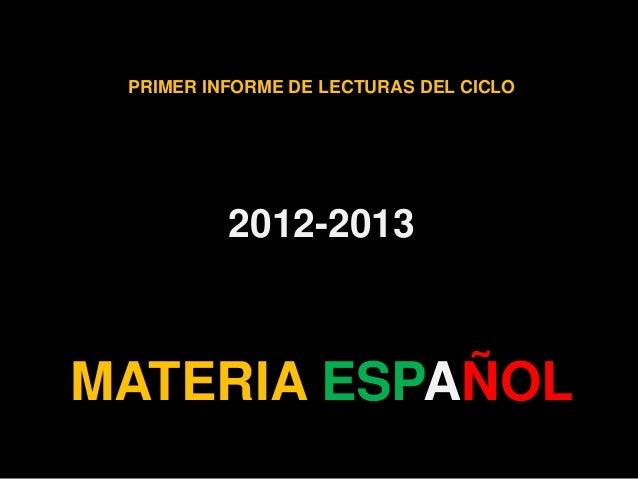 PRIMER INFORME DE LECTURAS DEL CICLO2012-2013MATERIA ESPAÑOL