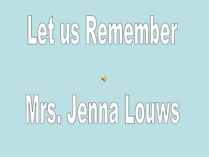 Let us Remember Mrs. Jenna Louws