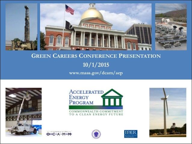 GREEN CAREERS CONFERENCE PRESENTATION 10/1/2015 www.mass.gov/dcam/aep