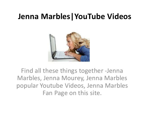 Jenna Marbles|YouTube Videos Find all these things together -Jenna Marbles, Jenna Mourey, Jenna Marbles popular Youtube Vi...