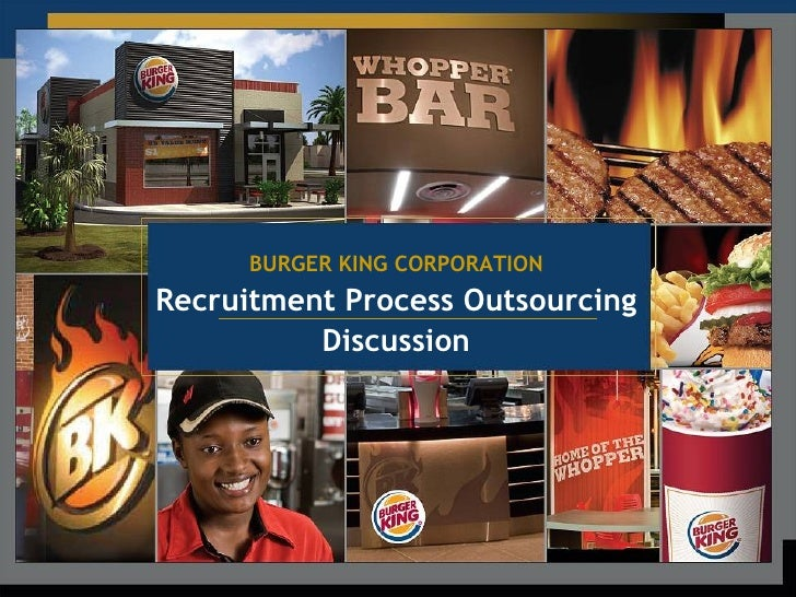 BURGER KING CORPORATION Recruitment Process Outsourcing Discussion