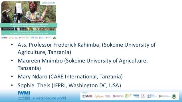 • Ass. Professor Frederick Kahimba, (Sokoine University of Agriculture, Tanzania) • Maureen Mnimbo (Sokoine University of ...