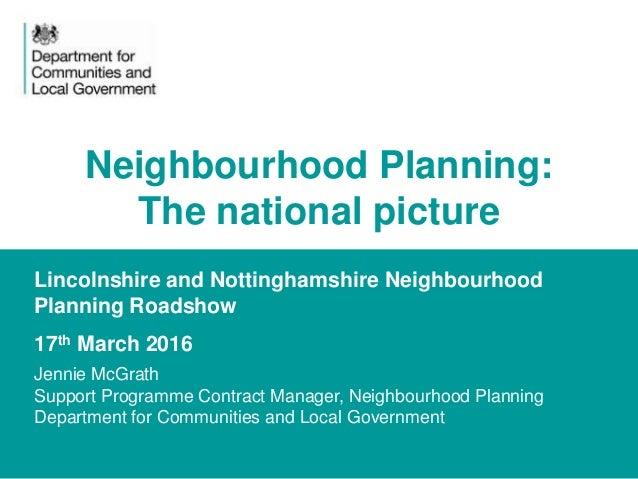 1 Lincolnshire and Nottinghamshire Neighbourhood Planning Roadshow 17th March 2016 Jennie McGrath Support Programme Contra...