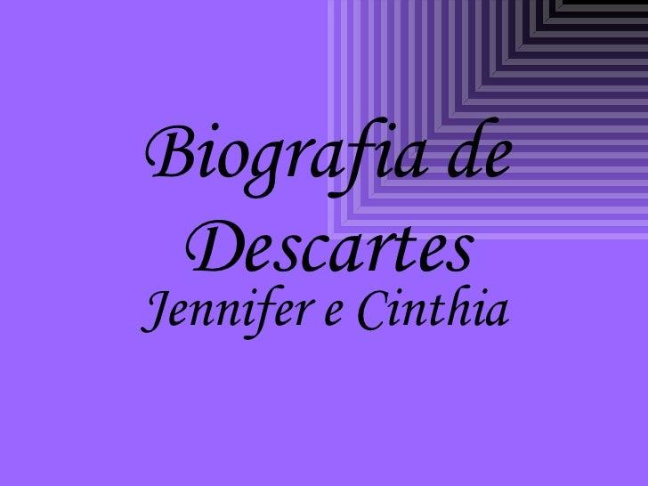 Biografia de Descartes Jennifer e Cinthia