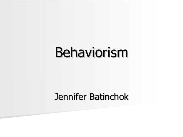BehaviorismJennifer Batinchok