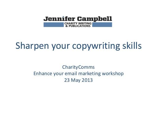 Sharpen your copywriting skillsCharityCommsEnhance your email marketing workshop23 May 2013