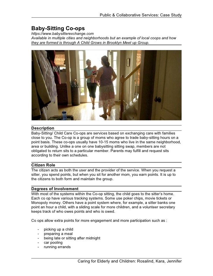 Public & Collaborative Services: Case StudyBaby-Sitting Co-opshttps://www.babysitterexchange.comAvailable in multiple citi...