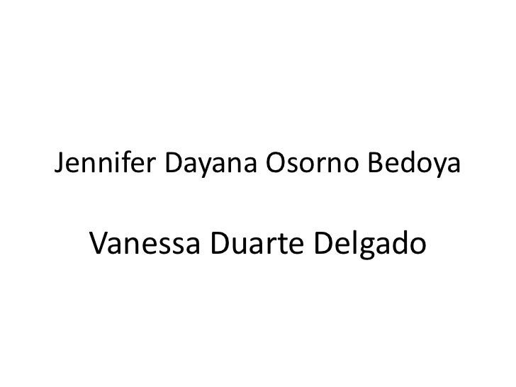 Jennifer Dayana Osorno Bedoya<br />Vanessa Duarte Delgado<br />