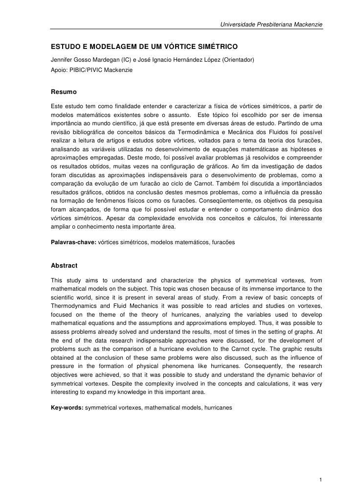 Universidade Presbiteriana MackenzieESTUDO E MODELAGEM DE UM VÓRTICE SIMÉTRICOJennifer Gosso Mardegan (IC) e José Ignacio ...