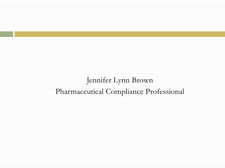 Jennifer Lynn Brown<br />Pharmaceutical Compliance Professional<br />