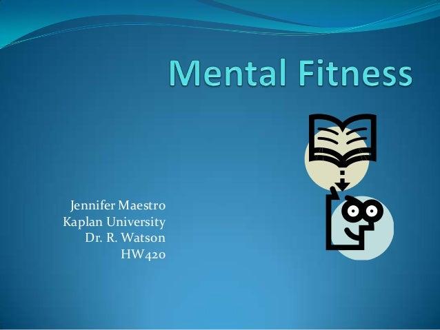 Jennifer Maestro Kaplan University Dr. R. Watson HW420