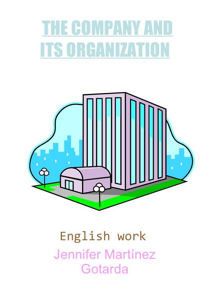 THE COMPANY AND ITSORGANIZATION   Englishwork   Jennifer Martínez Gotarda