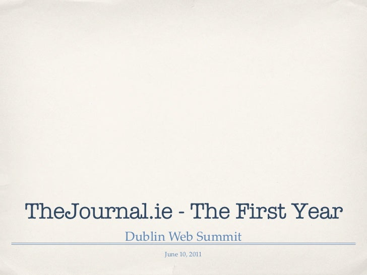 TheJournal.ie - The First Year         Dublin Web Summit              June 10, 2011